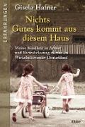Cover-Bild zu Hafner, Gisela: Nichts Gutes kommt aus diesem Haus (eBook)