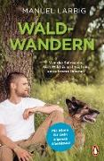Cover-Bild zu Larbig, Manuel: Waldwandern (eBook)
