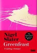 Cover-Bild zu Slater, Nigel: Greenfeast: Frühling / Sommer
