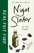 Cover-Bild zu Slater, Nigel: Real Fast Food