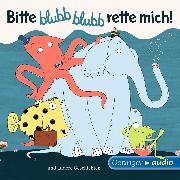 Cover-Bild zu Bitte blubb, blubb rette mich und andere Geschichten (Audio Download) von Schmidt, Barbara