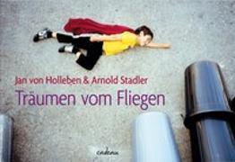 Cover-Bild zu Vom Fliegen und anderen Kinderträumen von Stadler, Arnold