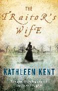 Cover-Bild zu Kent, Kathleen: The Traitor's Wife