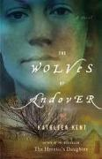 Cover-Bild zu Kent, Kathleen: The Wolves of Andover: A Novel (Large Type / Large Print)