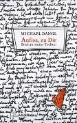 Cover-Bild zu Dangl, Michael: Anfisa, zu Dir