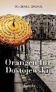 Cover-Bild zu Dangl, Michael: Orangen für Dostojewskij (eBook)
