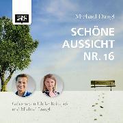 Cover-Bild zu Dangl, Michael: Schöne Aussicht Nr. 16 (Audio Download)