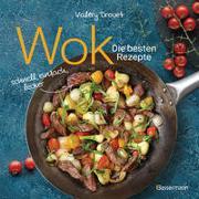 Cover-Bild zu Drouet, Valéry: Wok - Die besten Rezepte. Schnell, einfach, lecker. 31 traditionelle und neue Rezepte. Ideal für Einsteiger