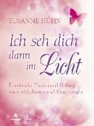 Cover-Bild zu Hühn, Susanne: Ich seh dich dann im Licht