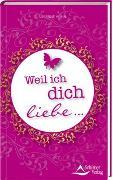 Cover-Bild zu Hühn, Susanne: Weil ich dich liebe