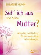 Cover-Bild zu Hühn, Susanne: Seh' ich aus wie deine Mutter?