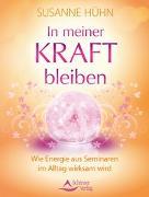 Cover-Bild zu Hühn, Susanne: In meiner Kraft bleiben
