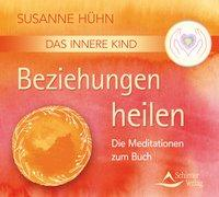 Cover-Bild zu Hühn, Susanne: CD Das Innere Kind - Beziehungen heilen