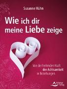 Cover-Bild zu Hühn, Susanne: Wie ich dir meine Liebe zeige