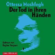 Cover-Bild zu Moshfegh, Ottessa: Der Tod in ihren Händen (Audio Download)