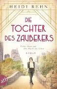 Cover-Bild zu Rehn, Heidi: Die Tochter des Zauberers - Erika Mann und ihre Flucht ins Leben