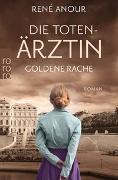Cover-Bild zu Anour, René: Die Totenärztin: Goldene Rache