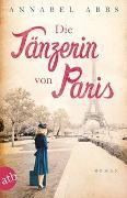 Cover-Bild zu Abbs, Annabel: Die Tänzerin von Paris