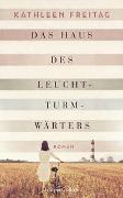 Cover-Bild zu Freitag, Kathleen: Das Haus des Leuchtturmwärters
