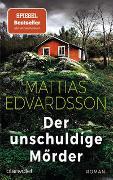 Cover-Bild zu Edvardsson, Mattias: Der unschuldige Mörder