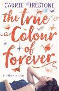 Cover-Bild zu Firestone, Carrie: The true colour of forever