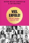 Cover-Bild zu Viel Erfolg! von Müller-Hohenstein, Katrin (Hrsg.)