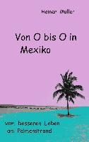 Cover-Bild zu Von O bis O in Mexiko (eBook) von Müller, Heiner