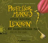 Cover-Bild zu Professor Murkes streng geheimes Lexikon der ausgestorbenen Tiere, die es nie gab von Schomburg, Andrea