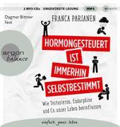 Cover-Bild zu Parianen, Franca: Hormongesteuert ist immerhin selbstbestimmt