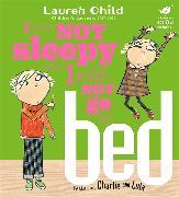 Cover-Bild zu Child, Lauren: I Am Not Sleepy and I Will Not Go to Bed