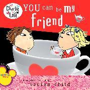 Cover-Bild zu Child, Lauren: You Can Be My Friend