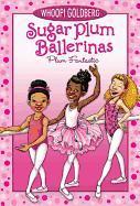 Cover-Bild zu Goldberg, Whoopi: Sugar Plum Ballerinas, Book One Plum Fantastic (1)