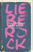 Cover-Bild zu Zürcher, Tom: Liebe Rock