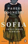Cover-Bild zu Cognetti, Paolo: Sofia trägt immer Schwarz