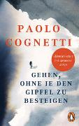 Cover-Bild zu Cognetti, Paolo: Gehen, ohne je den Gipfel zu besteigen