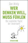 Cover-Bild zu Ariely, Dan: Wer denken will, muss fühlen