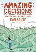 Cover-Bild zu Ariely, Dan: Amazing Decisions: The Illustrated Guide to Improving Business Deals and Family Meals