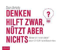 Cover-Bild zu Ariely, Dan: Denken hilft zwar, nützt aber nichts