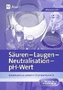 Cover-Bild zu Säuren - Laugen - Neutralisation - pH-Wert von Graf, Tanja