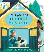 Cover-Bild zu Edwards, Nicola: Let's Pretend Animal Hospital