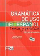 Cover-Bild zu Aragonés, Luis: Gramática de uso de español A1-B2 . Teoría y práctica con solucionario