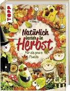Cover-Bild zu frechverlag: Natürlich basteln im Herbst