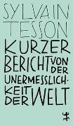 Cover-Bild zu Tesson, Sylvain: Kurzer Bericht von der Unermesslichkeit der Welt