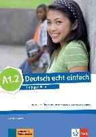 Cover-Bild zu Deutsch echt einfach A1.2. Kurs- und Übungsbuch mit Audios und Videos online