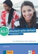 Cover-Bild zu Deutsch echt einfach A2.2. Kurs- und Übungsbuch mit Audios und Videos online