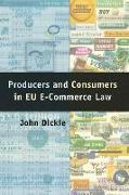 Cover-Bild zu Dickie, John: Producers and Consumers in Eu E-Commerce Law