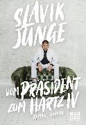 Cover-Bild zu Junge, Slavik: Vom Präsident zum Hartz IV (eBook)