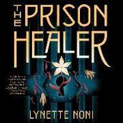 Cover-Bild zu Noni, Lynette: The Prison Healer Lib/E