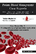 Cover-Bild zu Ellerbroek, Victoria: Patient Blood Management Case Report No. 1: The importance of preoperative evaluation of hemostasis and anemia (eBook)