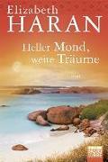 Cover-Bild zu Heller Mond, weite Träume von Haran, Elizabeth